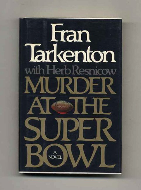 Murder At The Super Bowl - 1st Edition/1st Printing. Fran With Herb Resnicow Tarkenton.