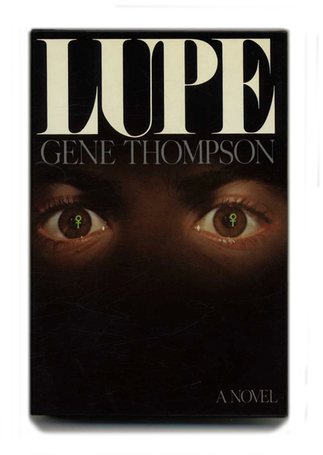Lupe - 1st Edition/1st Printing. Gene Thompson.