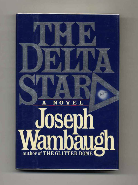 The Delta Star - 1st Edition/1st Printing. Joseph Wambaugh.