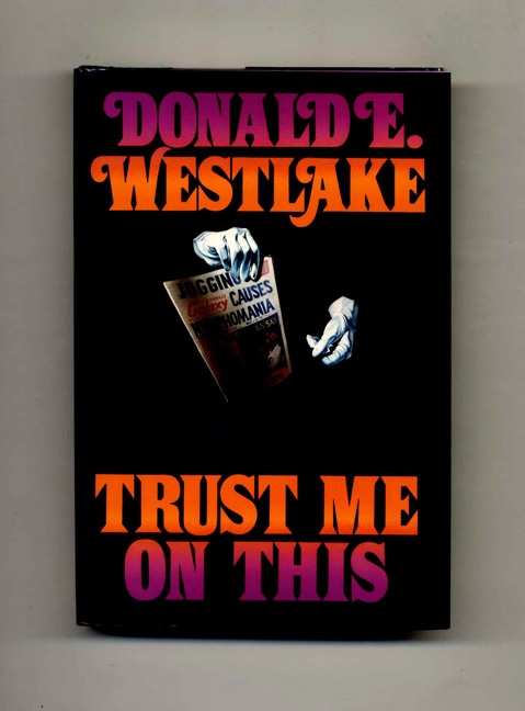 Trust Me On This - 1st Edition/1st Printing. Donald E. Westlake.