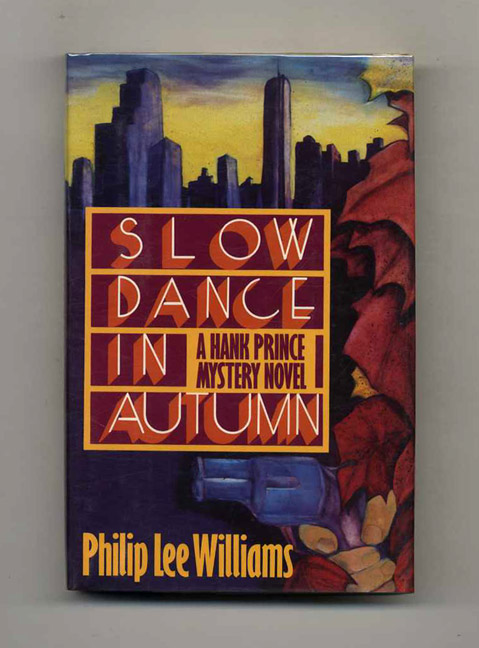 Slow Dance In Autumn - 1st Edition/1st Printing. Philip Lee Williams.