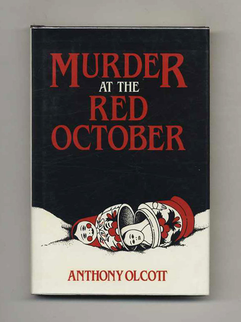Murder At The Red October - 1st Edition/1st Printing. Anthony Olcott.