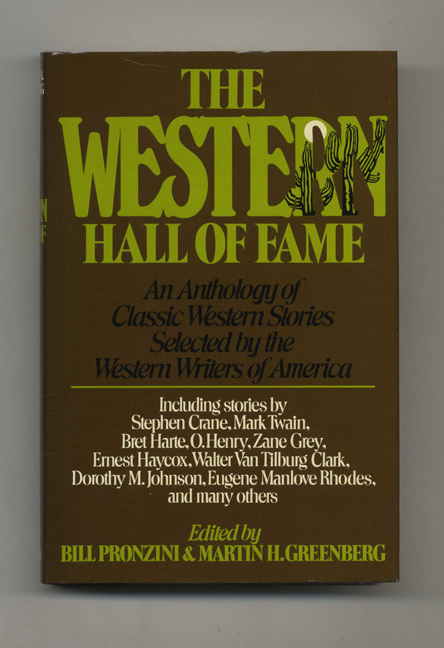 The Western Hall Of Fame: An Anthology Of Classic Western Stories Selected By The Western Writers Of America - 1st Edition/1st Printing. Bill And Martin H. Greenberg Pronzini.