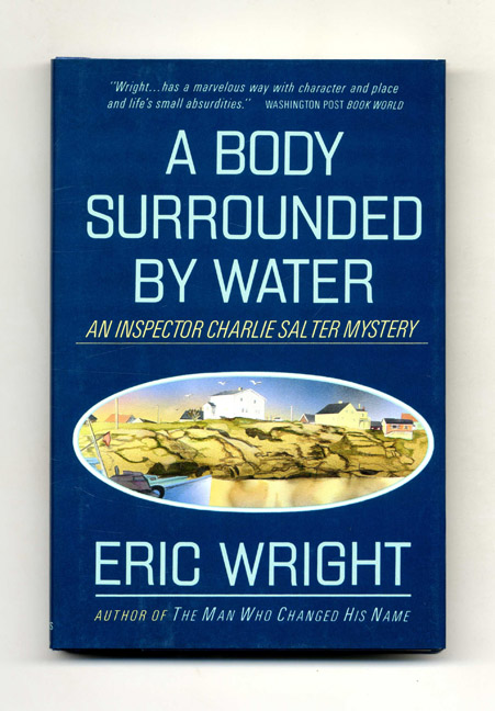 A Body Surrounded By Water - 1st US Edition/1st Printing. Eric Wright.