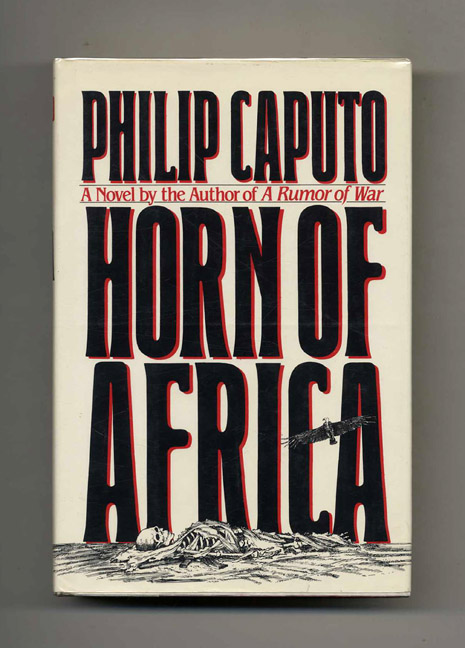 Horn Of Africa - 1st Edition/1st Printing. Philip Caputo.