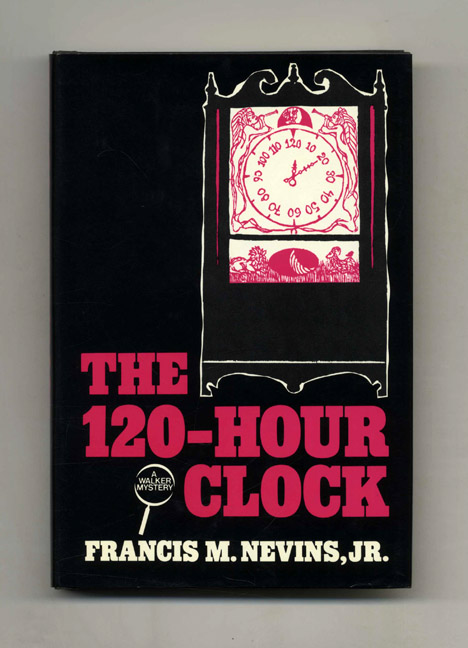 The 120-Hour Clock - 1st Edition/1st Printing. Francis M. Nevins, Jr.