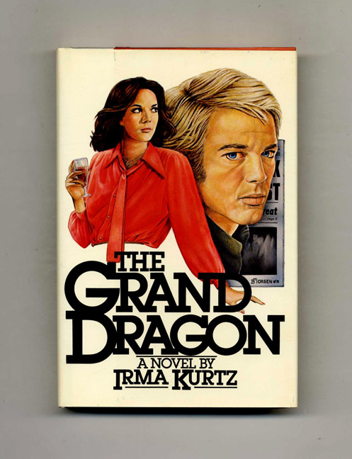 The Grand Dragon - 1st Edition/1st Printing. Irma Kurta.