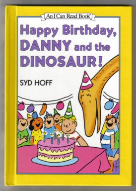 Happy Birthday, Danny And The Dinosaur - 1st Edition/1st Printing. Syd Hoff.