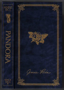 Pandora - Limited B.E. Trice Edition. Anne Rice.