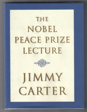 The Nobel Peace Prize Lecture - 1st Edition/1st Printing. Jimmy Carter.