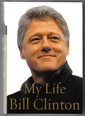 My Life - 1st Edition/1st Printing. Bill Clinton.