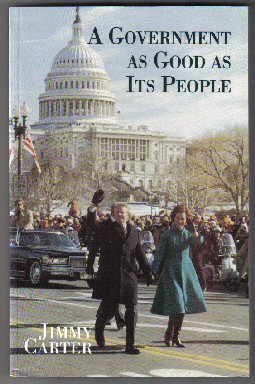A Government As Good As Its People - 1st Edition/1st Printing. Jimmy Carter.