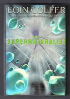 The Supernaturalist - 1st US Edition/1st Printing. Eoin Colfer.