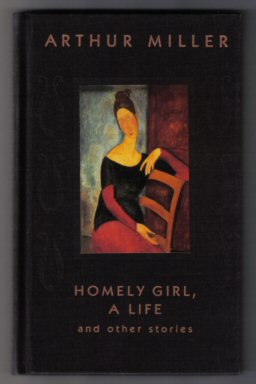 Homely Girl, A Life And Other Stories - 1st Edition/1st Printing. Arthur Miller.