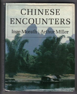 Chinese Encounters - 1st Edition/1st Printing. Arthur Miller.