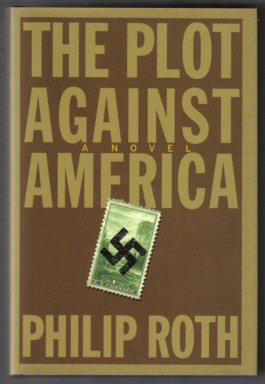 The Plot Against America - 1st Edition/1st Printing. Philip Roth.