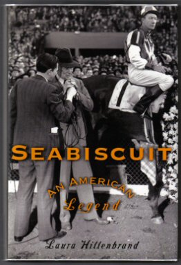 Seabiscuit: an American Legend - 1st Edition/1st Printing. Laura Hillenbrand.