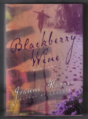 Blackberry Wine - 1st US Edition/1st Printing. Joanne Harris.