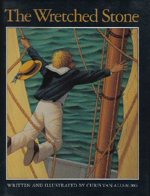 The Wretched Stone - 1st Edition/1st Printing. Chris Van Allsburg.