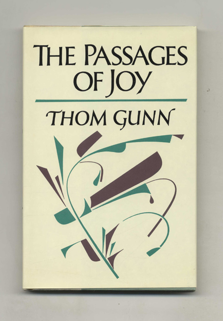 The Passages Of Joy - 1st US Edition/1st Printing. Thom Gunn.