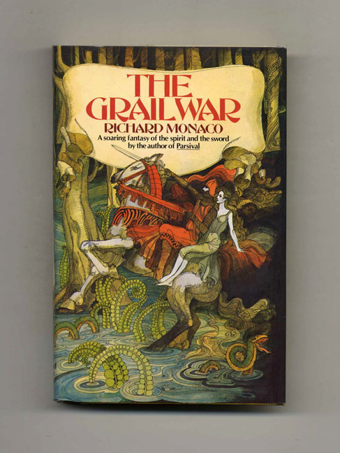 The Grail War - 1st Edition/1st Printing. Richard Monaco.