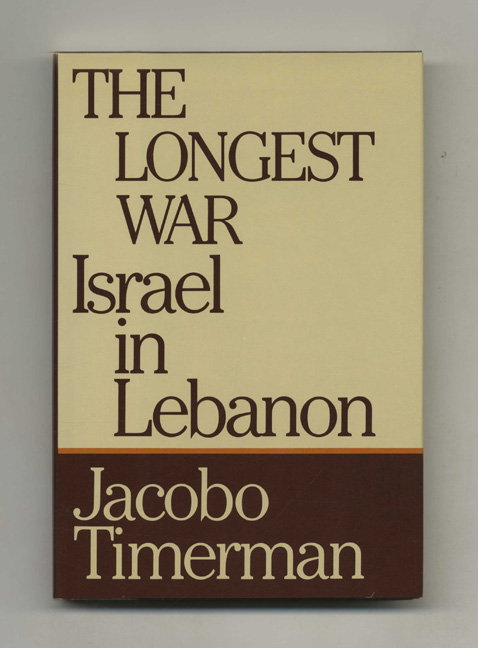 The Longest War: Israel In Lebanon - 1st Edition/1st Printing. Jacobo Timerman.