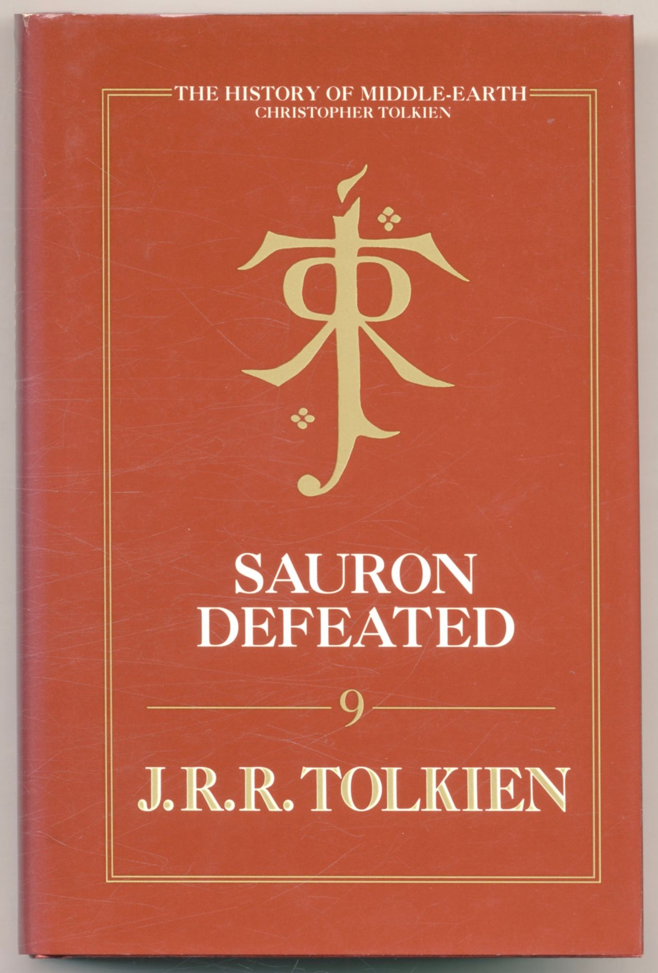 Sauron Defeated. J. R. R. Tolkien, Christopher Tolkien.