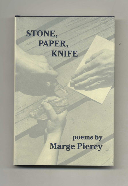 Stone, Paper, Knife - 1st Edition/1st Printing. Marge Piercy.