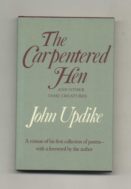 The Carpentered Hen. John Updike.