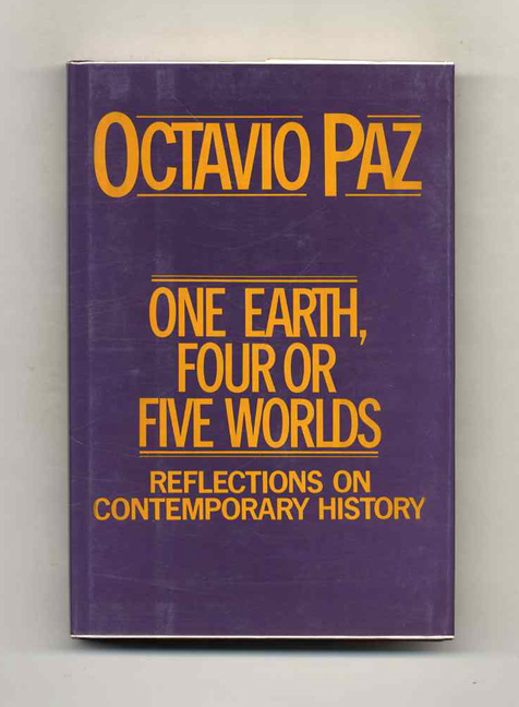 One Earth, Four Or Five Worlds. Octavio Paz.