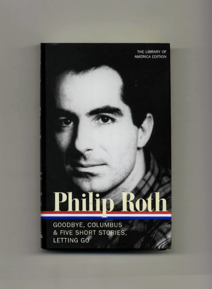 Philip Roth, Novels And Stories 1959-1962 [, Goodbye, Columbus & Five Short Stories, Letting Go] - 1st Edition/1st Printing. Philip Roth, Ross Miller.