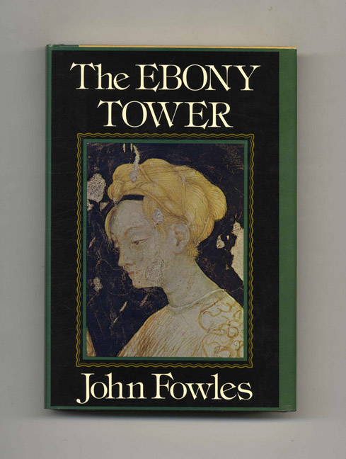 The Ebony Tower. John Fowles.