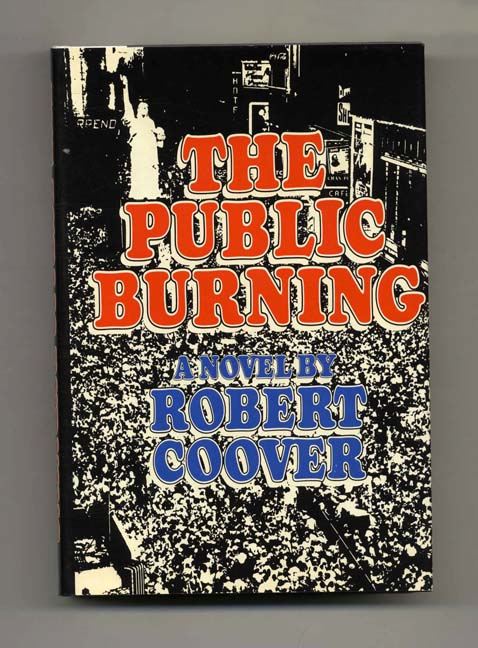 The Public Burning - 1st Edition/1st Printing. Robert Coover.