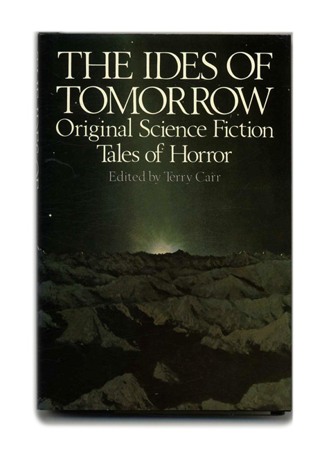 The Ides Of Tomorrow. Original Science Fiction Tales Of Horror - 1st Edition/1st Printing. Terry Carr.