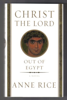 Christ The Lord: Out Of Egypt - 1st Edition. Anne Rice.