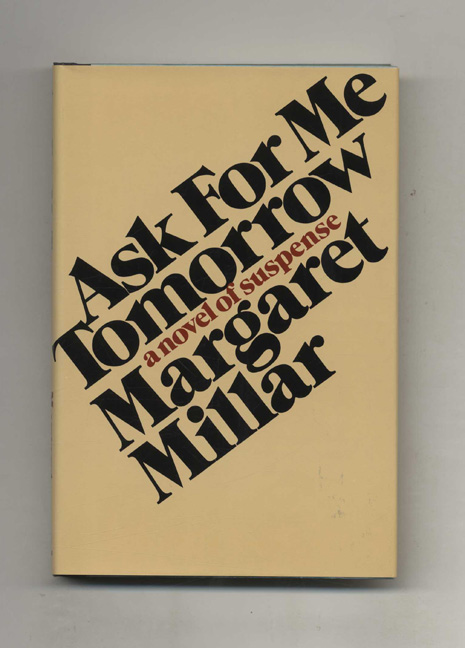 Ask For Me Tomorrow - 1st Edition/1st Printing. Margaret Millar.