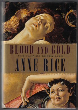 Blood and Gold. Anne Rice.