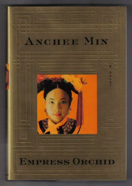 Empress Orchid - 1st Edition/1st Printing. Anchee Min.