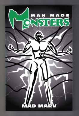 Man Made Monsters - Signed/Limited Edition. Mad Marv.