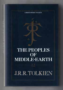The Peoples Of Middle-Earth - 1st Edition/1st Printing. J. R. R. Tolkien, Christopher Tolkien.