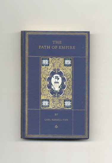 The Path of Empire: a Chronicle of the United States As a World Power. Carl Russell Fish.