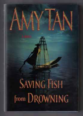 Saving Fish From Drowning - 1st Edition/1st Printing. Amy Tan.