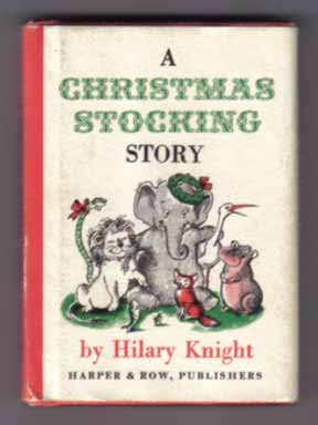 A Christmas Stocking Story. Hilary Knight.