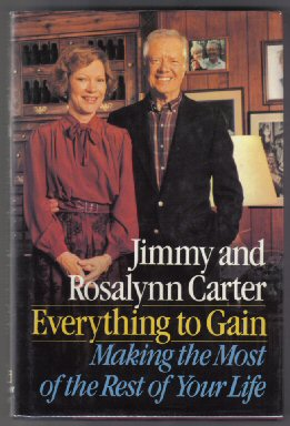 Everything To Gain - 1st Edition/1st Printing. Jimmy Carter, Rosalynn Carter.