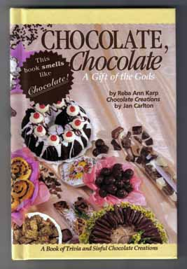 Chocolate, Chocolate A Gift of the Gods. Reba Ann Karp.