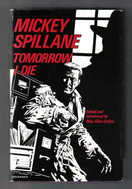 Tomorrow I Die - 1st Edition. Mickey Spillane.