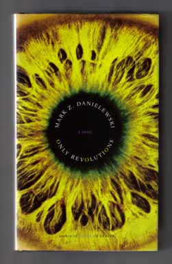 Only Revolutions - 1st Edition/1st Printing. Mark Z. Danielewski.