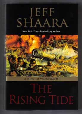 The Rising Tide - 1st Edition/1st Printing. Jeff M. Shaara.