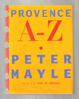 Provence A - Z - 1st US Edition/1st Printing. Peter Mayle.