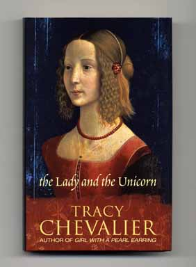 The Lady and the Unicorn - 1st Edition/1st Printing. Tracy Chevalier.